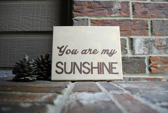 "You are my Sunshine painted onto 8""x10"" Stretched Canvas"