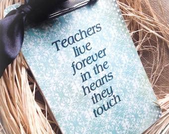 Teachers Live Forever Clipboard 6x9