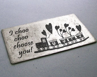 Etched Metal Wallet Card - Valentine's Day - I choo choo choose you! - Engagement - Wedding - Accessories