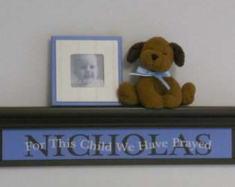 """Nursery Name Sign Boy Personalized Gift Wall Decor 30"""" Shelf with Custom Name NICHOLAS and Saying - For This Child We Have Prayed"""