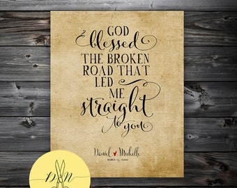 Typography Art Print : Custom gift, Personalized home decor, God Blessed the Broken Road