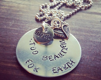 Hand Stamped Aluminum Necklace with Too Beautiful For Heaven
