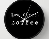 But first, Coffee Wall clock - Coffee Wall Clock - Black and White in Old Font - Original Design - Home decor by Adidit