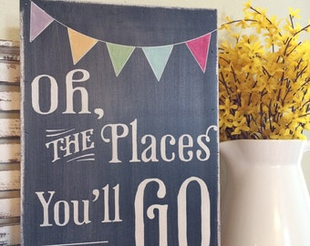 oh the places you'll go - dr. seuss inspired wood sign - chalkboard style, vintage distressed with bunting - great graduation gift