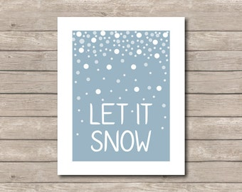 Let it Snow Printable, Blue Grey Art Print, Snow Art with Quote