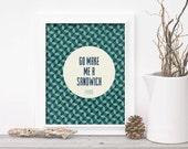 Digital Art Print Funny Typography Art Print - Sandwich Sarcastic Humour - Teal Navy Geometric Pattern Digital Art Print Funny Office Decor