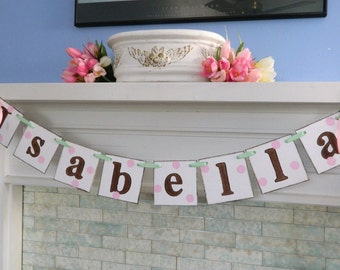 Baby shower decor - POLKA DOT Children's Name Banner - Birthday Banner- Nursery Decorations - Photo Prop You Pick the Colors