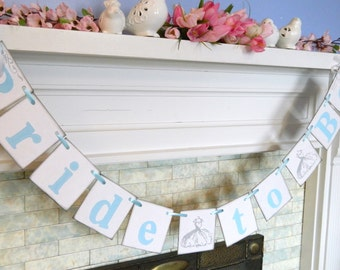 Bridal Shower Decorations / Bride to Be Banner - Cinderella Inspired Bridal showers - Bachelorette Party Decor/ You Pick the Colors