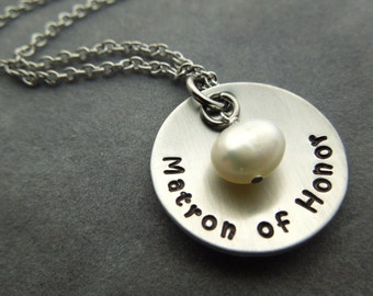 Matron of Honor, hand stamped stainless steel necklace