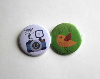 Shoot Me & Tweet Me | Buttons, Magnets or Keychains
