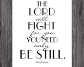 Exodus 14:14. Fight for You. 8x10 DIY Printable Christian Poster. PDF. Bible Verse.