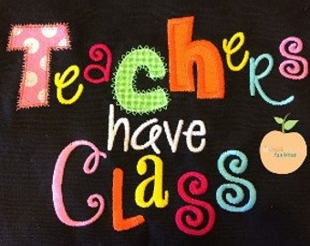 Teachers Have Class Saying Machine Embroidery Applique