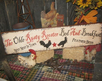 """Primitive Sign Wood Sign """" The Olde Rusty Rooster Bed and Breakfast """" Kitchen Roosters Country Folkart housewares"""