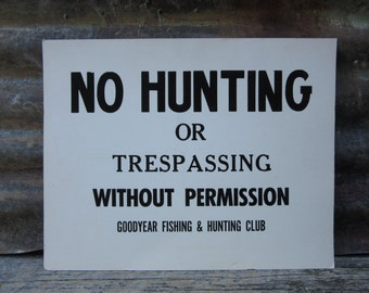 Vintage Cardboard Sign No Hunting or Trespassing without permission GoodYear Fishing and Hunt Club Vintage Cardboard Card Stock Sign 1960s