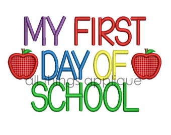 My First Day of School Machine Embroidery Design - 4 Sizes - INSTANT DOWNLOAD