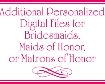 Additional Personalized Bridesmaid, Maid of Honor, or Matron of Honor Card Digital Files
