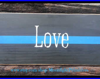 Love, Police Officer, Thin Blue Line, Wooden Signs, Thin Red Line, Firefighter, Law Enforcement, LEOW, Police Wife, Police Signs