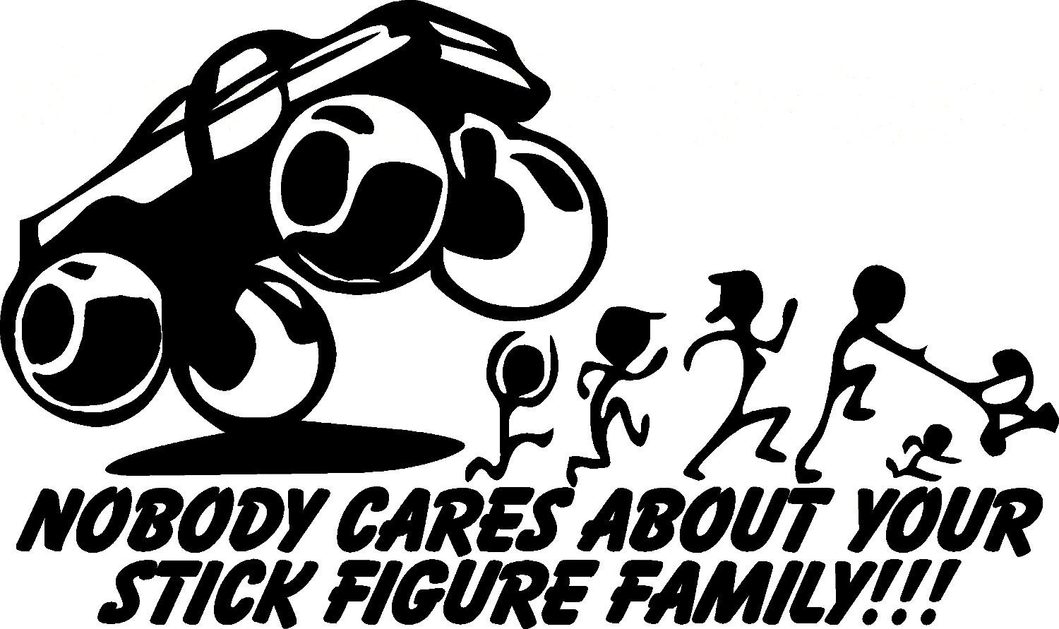 Funny Nobody Cares About Your Stick Figure Family Car Window