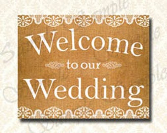 Welcome To Our Wedding Sign, Printable Wedding Welcome Poster, Lace and Burlap Style Wedding Signs, Rustic Sabby Chic Wedding 8x10 and 11x14