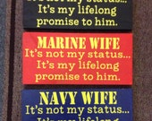 Military Wife. It's not my status.  Be proud of your promise to your spouse!