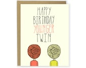 Birthday Card - Happy Birthday Younger Twin