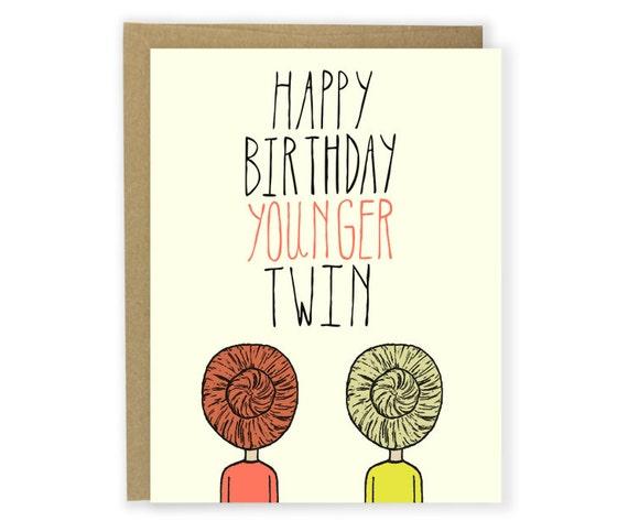 Birthday Card Happy Birthday Younger Twin – Twin Birthday Cards