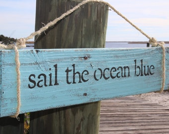 "Reclaimed Wood Handpainted Sign- ""Sail The Ocean Blue"""
