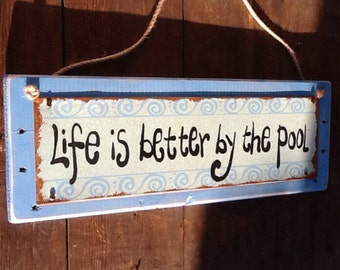 Life Is Better at the  Pool Sign Summer Decor Pool Decor Summer Home Decor Vintage Pool Sign