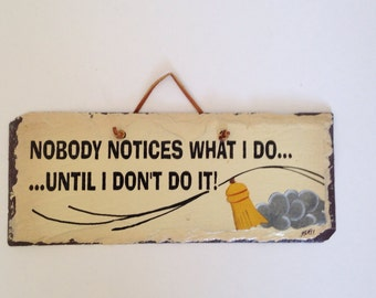 Vintage Wall Hanging, Slate 'Nobody Notices What I Do..'