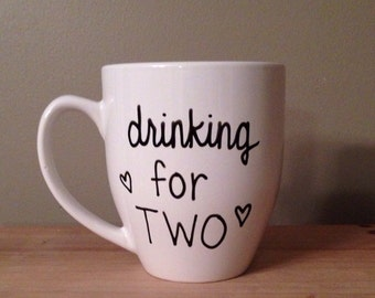 Drinking for two mug, mommy to be mug, gift for pregnancy, baby shower gift, mug for mom, baby shower mug, mommy to be gift
