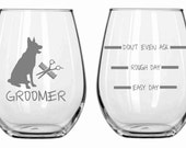 Dog Groomer Glass  Choose From Stemless Wine, Wine, Rocks, Beer Mug, Pilsner Pub, Coffee FREE Personalization