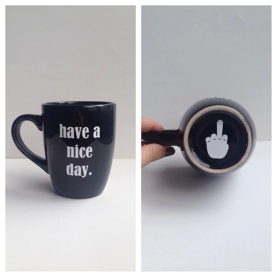 Assure Have a nice day asshole mug