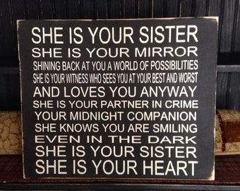 She Is Your Sister Wood Stenciled Sign