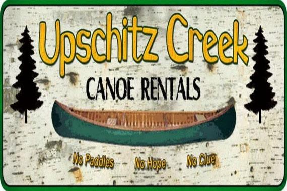 50 Off Special Sale Price 9 99 Upschitz Creek Canoe