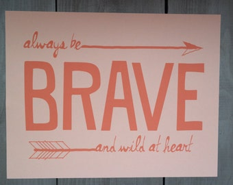 Always Be Brave and Wild at Heart 8x10 Print Coral/Apricot