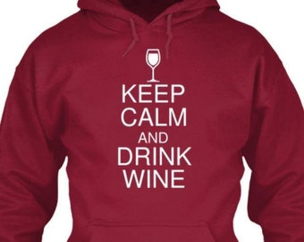 Keep Calm and Drink Wine Hoodie