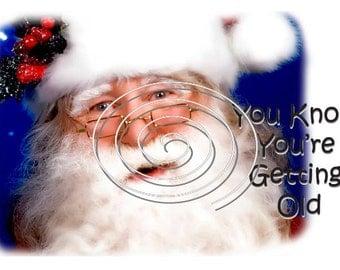 Christmas Birthday Card.... Getting Old When Santa ...