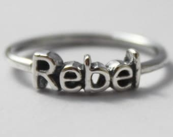 Sterling Silver Rebel stacking ring, Inspirational Poetic word, Graduation gift, statement jewelry