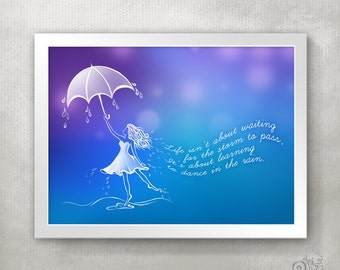 Dance in the rain Quote PRINT / Graduation Gift / Inspirational Girl Room Decor / Motivational Art / Gift for Her // 5x7 / 8x10 / 11x14