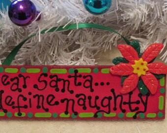 Dear Santa Define Naughty Funny Christmas Decoration, Funny Christmas sign