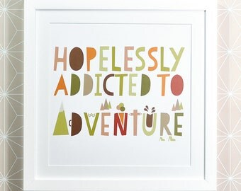 Addicted to Adventure Typographical Print - Gift, Travel, Fathers Day, Friend, Birthday, home, decoration