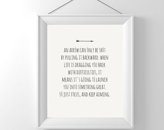 AN ARROW CAN only be shot... 8x10 typography print, move forward, inspirational, motivational, black, white, room decor, subway art, quote