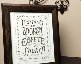 Coffee has Spoken 8x10 Screen Print Poster