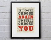 If I Could Choose Again, I'd Still Choose You - Inspirational Quote Dictionary Page Book Art Print - DPQU027