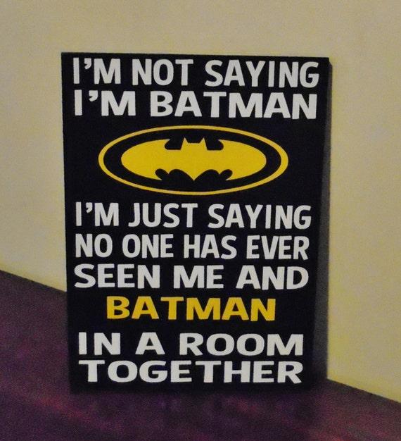 batman sign im not saying im batman im just