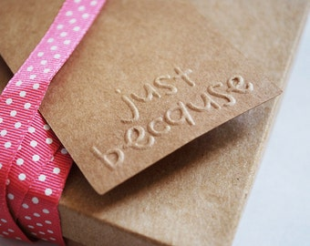 Just Because Embossed Gift Tags
