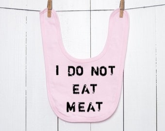Organic Baby Bib Vegetarian Vegan Hand Printed with I Do Not Eat Meat in Non-Toxic Waterbased Ink on Natural, Green, Pink, or Blue Bib