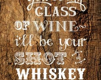 Glass of wine shot of whiskey Wedding sign