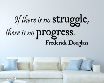 If there is not... Frederick Douglas  Inspirational Motivational Vinyl Wall Decal Quotes -Inspirational Wall Decal - Vinyl Wall Decal