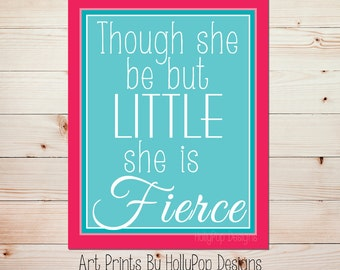 Girl Nursery Decor Baby Girl Wall Art Thought She be But Little, She is Fierce Nursery Art Prints Bright Colorful Childrens Art Pink aqua